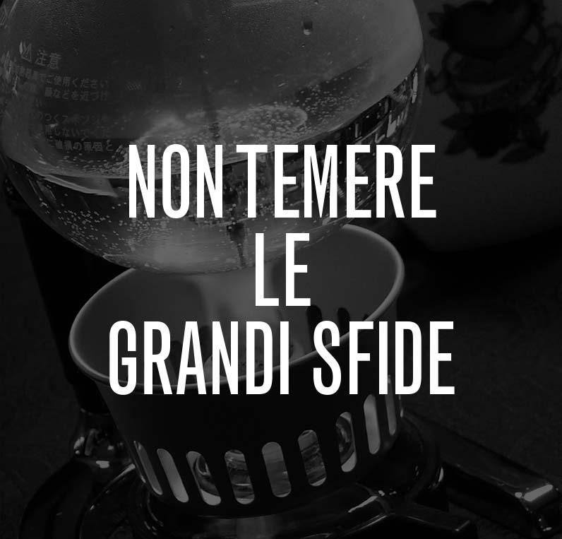NON TEMERE LE GRANDI SFIDE